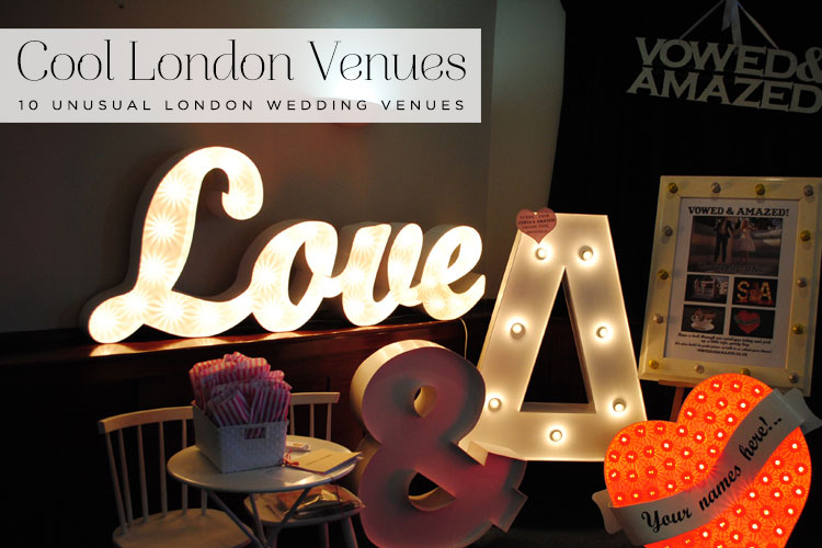 10 Of The Coolest London Wedding Venues