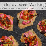 Jewish wedding catering: Ideas for kosher-style, or 'non-offensive' menus vs. strictly kosher food