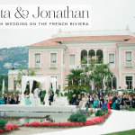 Renata & Jonathan |  A Monique Lhuillier bride for a 3-day French Riviera Jewish wedding at Villa Ephrussi de Rothschild, Cap Ferrat, South of France