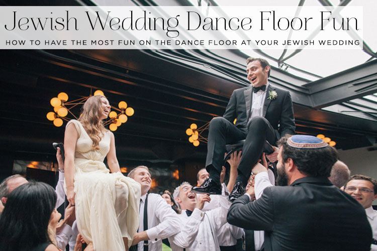 How To Have The Most Fun On Dance Floor At Your Jewish Wedding