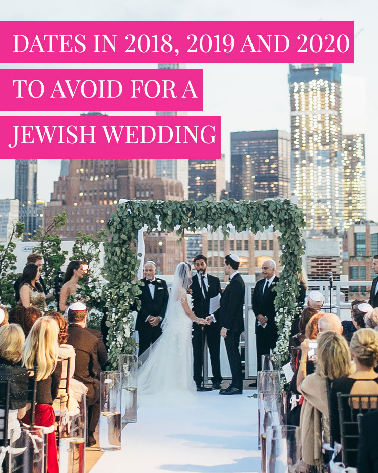 Dates in 2019, 2020, and 2021 to avoid for a Jewish wedding