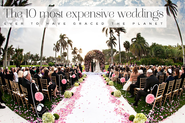 The 10 most expensive weddings ever to have graced the ...
