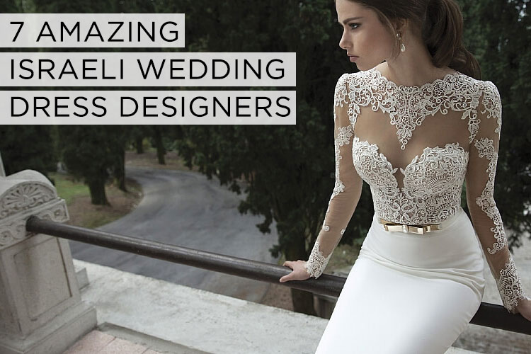 The Rise Of Israeli Wedding Dress Designers Smashing The