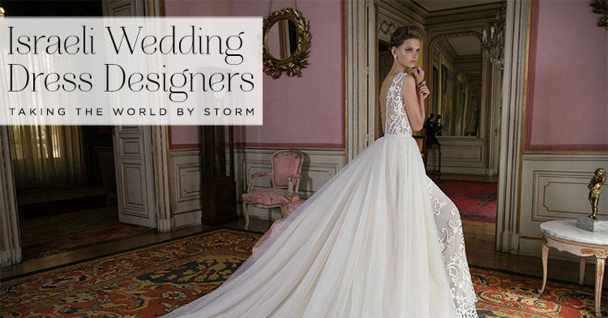 The Rise Of Israeli Wedding Dress Designers Smashing The Glass