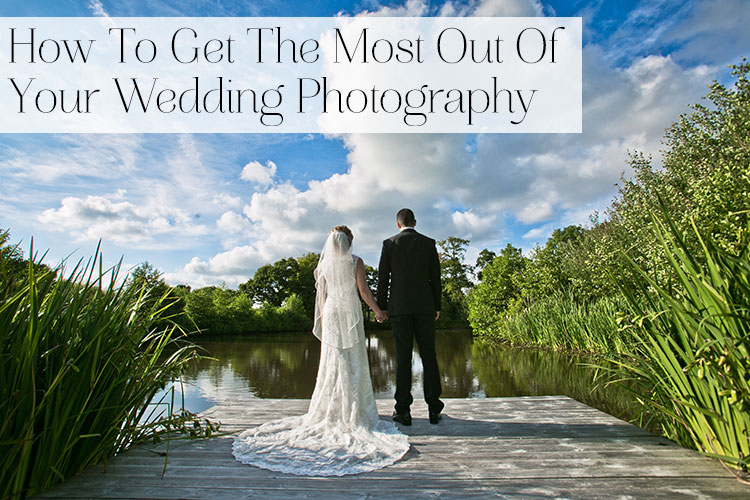 How-to-get-the-most-out-of-your-wedding-photography