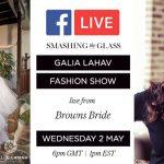 Galia Lahav Bridal Fashion Show – live from Browns Bride with Smashing The Glass