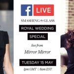 Royal Wedding Facebook Live Special! Guess Meghan's Dress – with Mirror Mirror, live from London